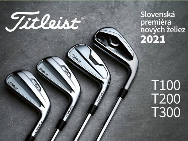Obrázok ku článku Slovenskápremiéra novej 2021 rady želiez odTitleist - T100 T200 T300.
